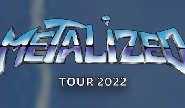 Metalized Tour